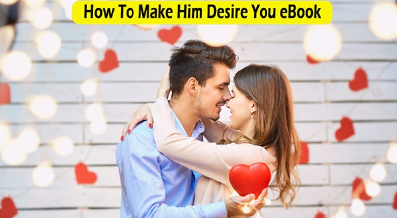 How To Make Him Desire You Review - Do Alex Carter's Techniques Work?